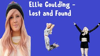Ellie Goulding - Lost And Found (Lyrics)