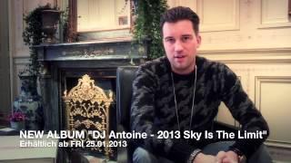 "NEW ALBUM ""DJ Antoine - 2013 Sky Is The Limit"""