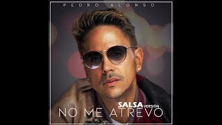 No Me Atrevo (Salsa) (Letra) - Pedro Alonso  (Video)
