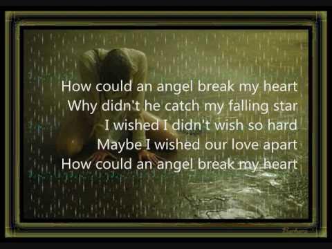 how could an angel break my heart lyrics