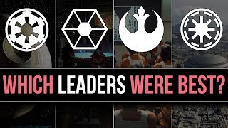 Which Star Wars Faction has the BEST LEADERSHIP (and Government)? | Star Wars Lore