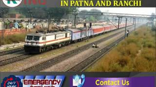 Get Responsible Relocation Train Ambulance Service in Patna and Ranchi by K