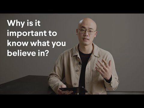 Why is it important to know what you believe in?