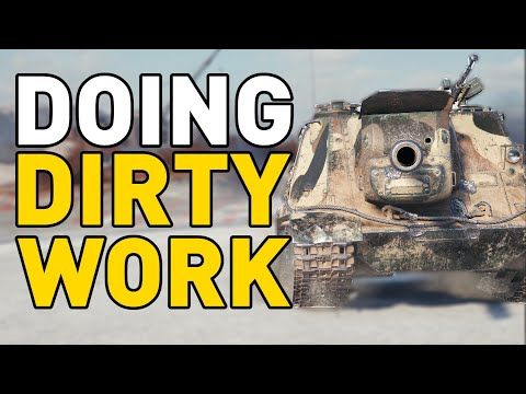 Doing the DIRTY WORK in World of Tanks!