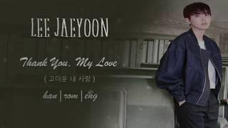 [My Only Love Song OST] SF9 Jaeyoon (재윤) - Thank You, My Love (고마운 내 사랑)  Lyrics [Han Rom Eng]