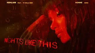 Kehlani   Nights Like This (feat. Ty Dolla $ign) [HONNE Remix] [Visualizer]