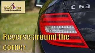 How to Reverse around a Corner | DTC Driving Test UK| Driving Lessons