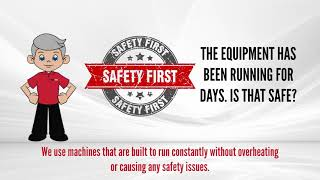 open video 8. The Equipment Runs Nonstop, Is It Safe?