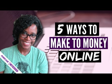5 WAYS TO MAKE MONEY ONLINE | WORK FROM HOME 2018