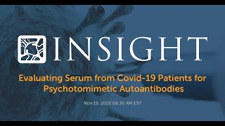 Nov 2020 | Evaluating Serum from Covid-19 Patients for Psychotomimetic Autoantibodies by Kevin Jones