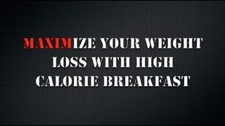 Weight Loss with Larger Breakfasts