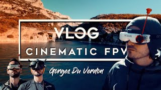 VLOG FPV // GORGES DU VERDON // Cinematic Fpv