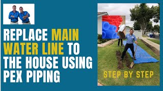 Replace main water line using pex pipe