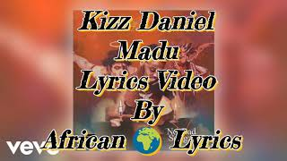 Kizz Daniel   Madu Lyrics Video