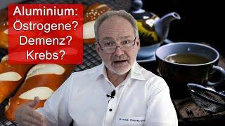 Aluminium - Östrogen, Zusammenhang mit Krebs und neurodegenerativen Erkrankungen?