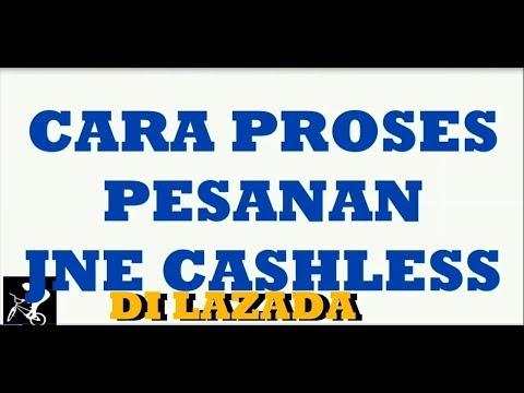 CARA PROSES PESANAN DAN CETAK RESI JNE CASHLESS DI LAZADA