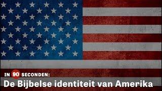 De Bijbelse identiteit van Amerika | In 90 Seconden