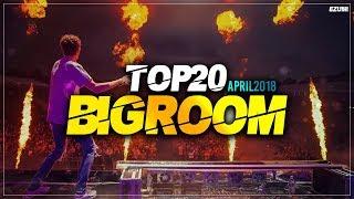 Sick Big Room Drops 👍 April 2018 [Top 20]   EZUMI