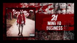 21 Savage - Mind Yo Business (Prod By Wheezy)