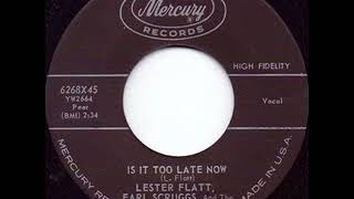 Is It Too Late Now - Lester flatt & Earl Scruggs