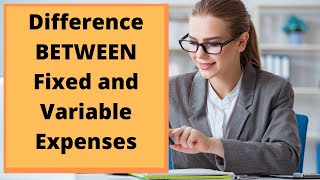 Difference Between Fixed and Variable Expenses | Why It Matters