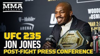 UFC 235: Jon Jones Post Fight Press Conference   MMA Fighting