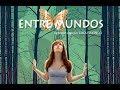 """""""Entre Mundos"""""""