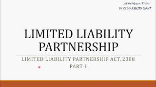Basics of Limited Liability Partnership- LLP Act, 2008