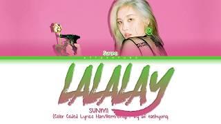 SUNMI (선미)   LALALAY (날라리) (Color Coded LyricsHanRomEng)