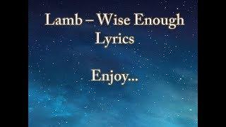 Lamb - Wise Enough Lyrics