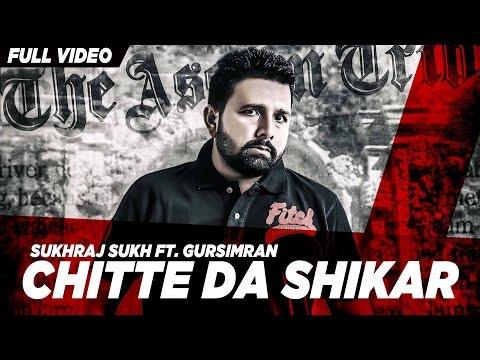 Chitte Da Shikar  Sukhraj Sukh