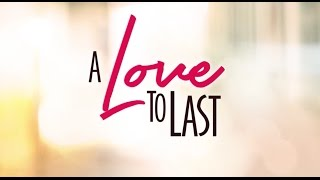 A Love to Last Trailer