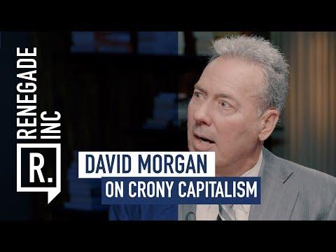 DAVID MORGAN on Crony Capitalism