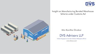 Insight on Manufacturing Bonded Warehouse Scheme under Customs Act