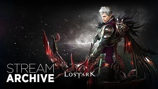 Lost Ark Gameplay | Stream Archive 05/22