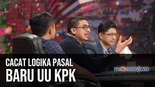 KPK: Kiamat Pemberantasan Korupsi - Cacat Logika Pasal Baru UU KPK (Part 6) | Mata Najwa