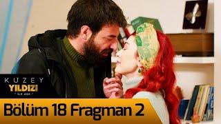 Kuzey Yıldızı İlk Aşk 18. Bölüm 2. Fragman