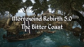 Morrowind Rebirth 5 - The Bitter Coast Overview