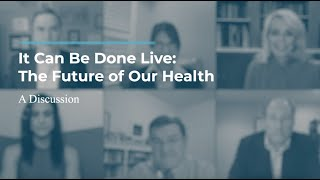 Click to play: It Can Be Done Live: The Future of Our Health
