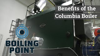 Benefits of the Small Package Columbia Boiler - Boiling Point