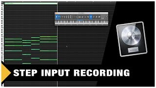 Step Input Recording In Logic Pro X (It's Awesome)