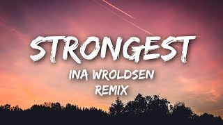 Ina Wroldsen   Strongest (Lyrics  Lyrics Video) Alan Walker Remix