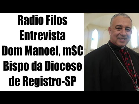 Entrevista com Dom Manoel Bispo da Diocese de Registro - SP