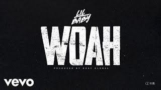 Lil Baby   Woah (Official Audio)
