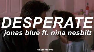 Desperate   Jonas Blue Ft. Nina Nesbitt  Traducida Al Español