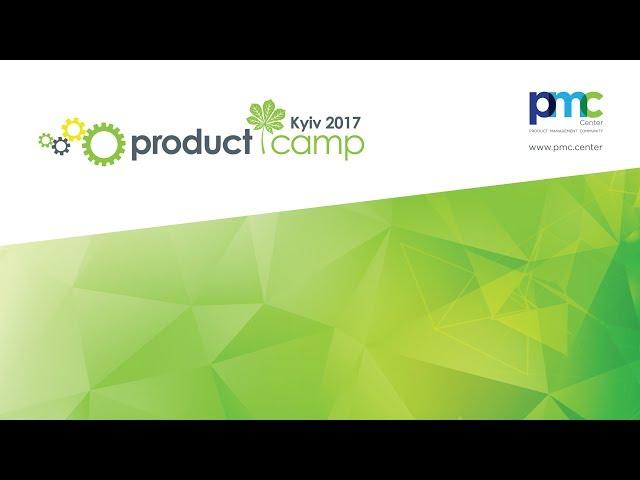 ProductCampKyiv2017. Unconference Flashback.