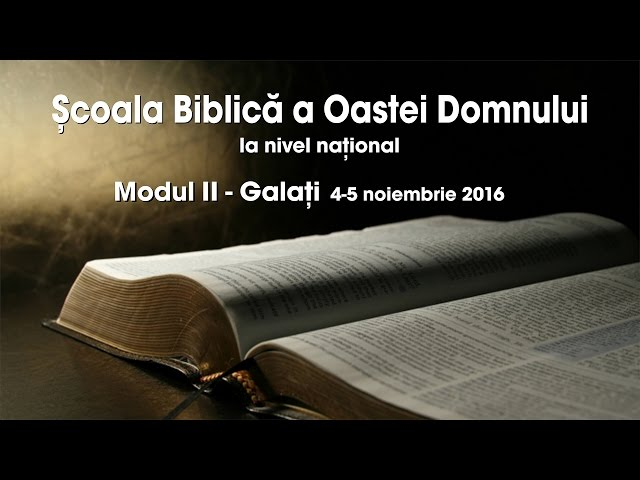Școala Biblică a Oastei Domnului la nivel național – Modul II – Partea 1