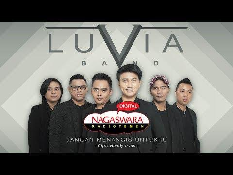 Luvia Band Rilis Kembali Single Jangan Menangis Untukku