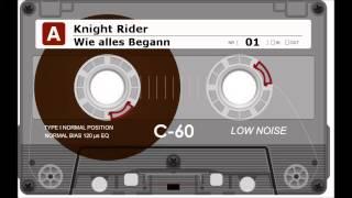 Knight Rider - 01 - Wie alles begann [Audio, Hörspiel]