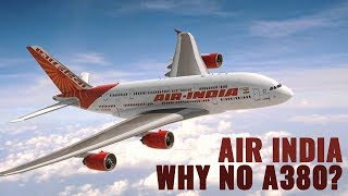 Why Doesn't The A380 Operate In India?